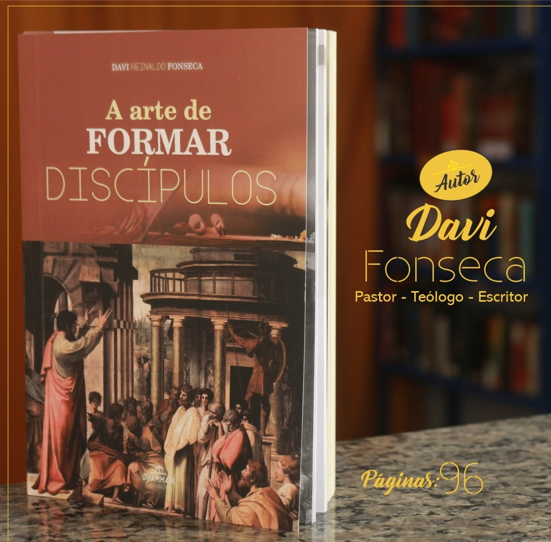 A Arte de formar discípulos - Davi Reinaldo Fonseca