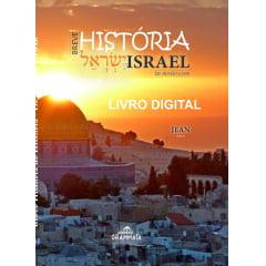 Breve História de Israel - De Abraão a 1948 - LIVRO DIGITAL