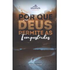 POR QUE DEUS PERMITE AS TEMPESTADES - Grammata Publicações